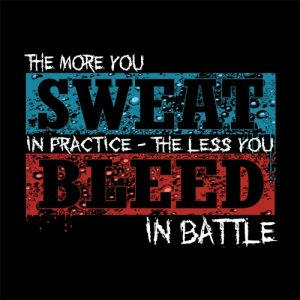 the more you sweat in battle